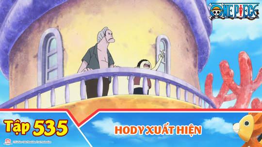 One Piece S15 - Tập 535: Hody xuất hiện