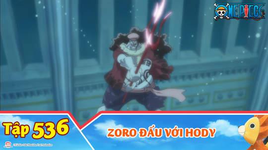 One Piece S15 - Tập 536: Zoro đấu với Hody