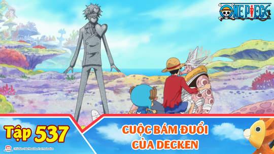 One Piece S15 - Tập 537: Cuộc bám đuổi của Decken