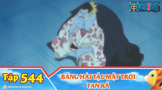 One Piece S15 - Tập 544: Băng hải tặc Mặt Trời tan rã