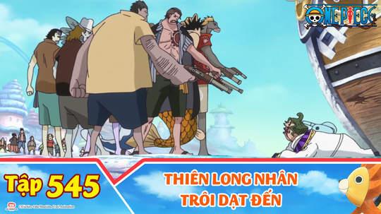 One Piece S15 - Tập 545: Thiên Long Nhân trôi dạt đến