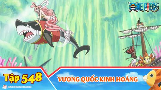 One Piece S15 - Tập 548: Vương quốc kinh hoàng