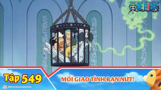 One Piece S15 - Tập 549: Mối giao tình rạn nứt!