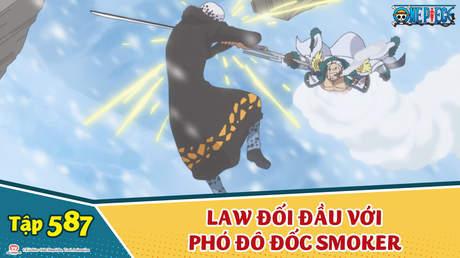 One Piece S16 - Tập 587: Law đối đầu với Phó đô đốc Smoker