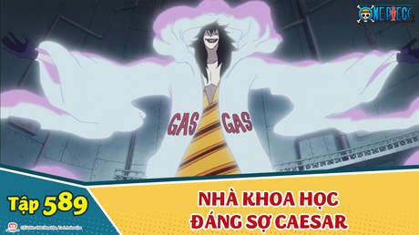 One Piece S16 - Tập 589: Nhà khoa học đáng sợ Caesar