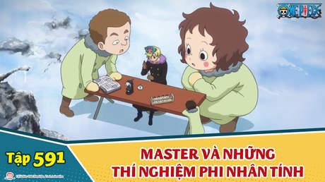 One Piece S16 - Tập 591: Master và những thí nghiệm phi nhân tính
