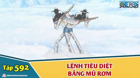 One Piece S16 - Tập 592: Lệnh tiêu diệt băng Mũ Rơm