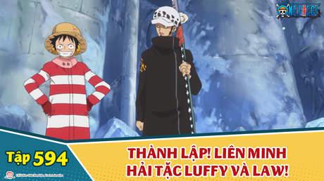One Piece S16 - Tập 594: Thành lập! Liên minh hải tặc Luffy và Law!