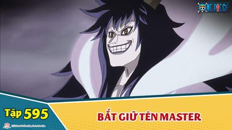 One Piece S16 - Tập 595: Bắt giữ tên Master. Liên minh hải tặc hành động!