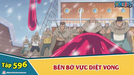 One Piece S16 - Tập 596: Bên bờ vực diệt vong. Quái vật tử thần xâm lăng