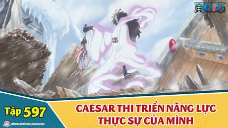 One Piece S16 - Tập 597: Caesar thi triển năng lực thực sự của mình