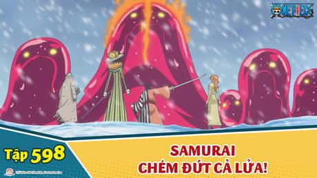 One Piece S16 - Tập 598: Samurai chém đứt cả lửa! Hỏa hồ ly Kinemon