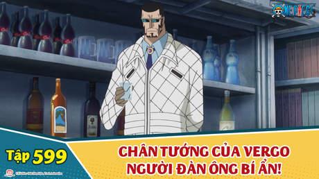 One Piece S16 - Tập 599: Chân tướng của Vergo người đàn ông bí ẩn!