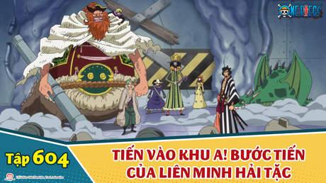 One Piece S16 - Tập 604: Tiến vào khu A! Bước tiến của liên minh hải tặc