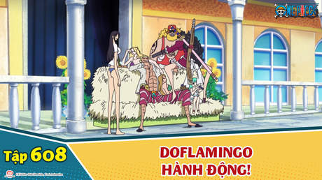 One Piece S16 - Tập 608: Kẻ giật dây trong bóng tối! Doflamingo hành động!