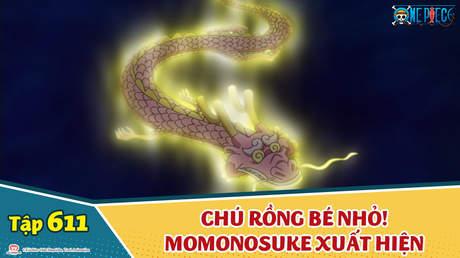 One Piece S16 - Tập 611: Chú rồng bé nhỏ! Momonosuke xuất hiện