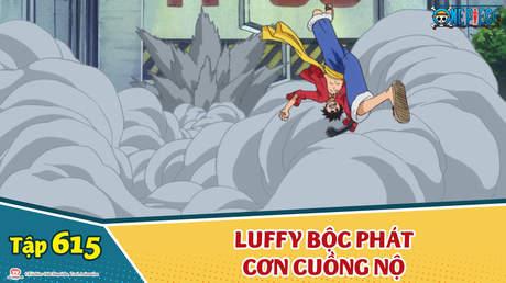 One Piece S16 - Tập 615: Nỗi đau của Râu Nâu! Luffy bộc phát cơn cuồng nộ