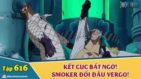 One Piece S16 - Tập 616: Kết cục bất ngờ! Smoker đối đầu Vergo!