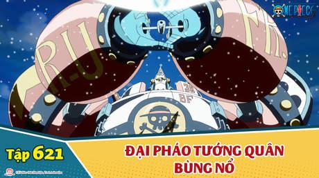 One Piece S16 - Tập 621: Bắt giữ Caesar. Đại pháo tướng quân bùng nổ
