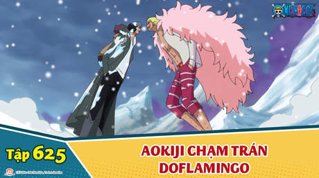 One Piece S16 - Tập 625: Kịch tính! Aokiji chạm trán Doflamingo