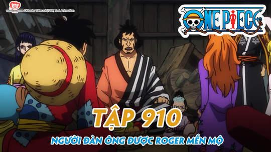 One Piece S20 - Tập 910: Người đàn ông được Roger mến mộ