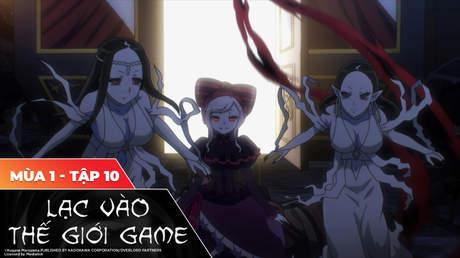 Overlord S1 - Tập 10: Ma cà rồng đích thực