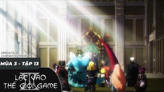 Overlord S3 - Tập 13: Người chơi với người chơi