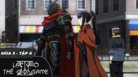 Overlord S3 - Tập 6: Lời mời đến cái chết