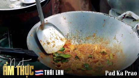 Nét ẩm thực Thái Lan: Pad Ka Prao
