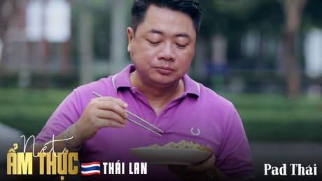 Nét ẩm thực Thái Lan: Pad Thái