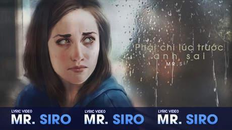 Phải chi lúc trước anh sai - Mr.Siro [Lyric video]