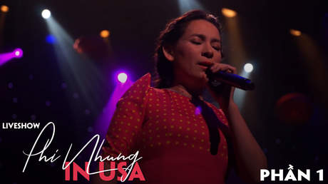 Live show Phi Nhung in USA - Phần 1