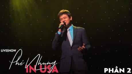Live show Phi Nhung in USA - Phần 2