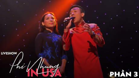 Live show Phi Nhung in USA - Phần 3