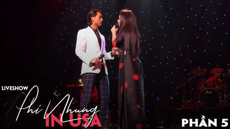 Live show Phi Nhung in USA - Phần 5
