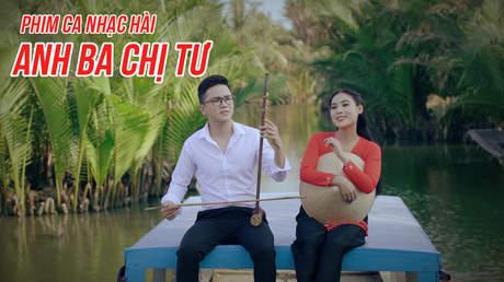 Phim ca nhạc hài - Anh Ba Chị Tư