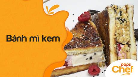 POPS Chef - Tập 33: Bánh mì kem