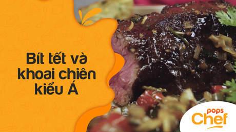 POPS Chef - Trailer tập 13: Bít tết  và khoai chiên kiểu Á