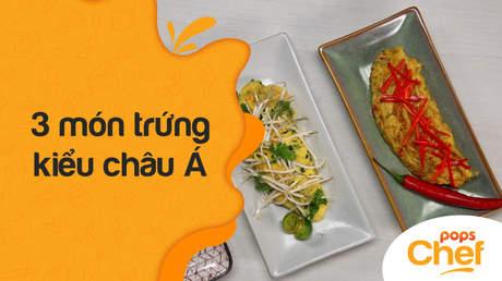 POPS Chef - Trailer tập 18: 3 món trứng kiểu châu Á