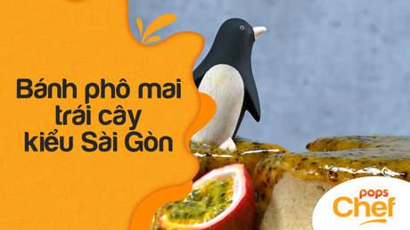 POPS Chef - Trailer tập 19: Bánh phô mai trái cây kiểu Sài Gòn