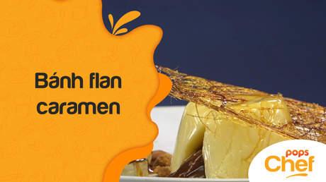 POPS Chef - Trailer tập 35: Bánh flan caramen