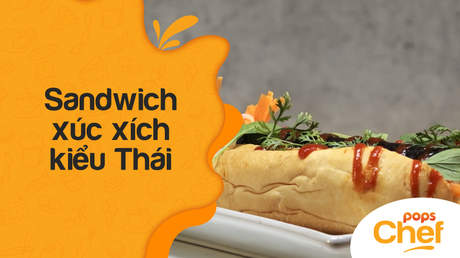 POPS Chef - Trailer tập 4: Sandwich xúc xích kiểu Thái