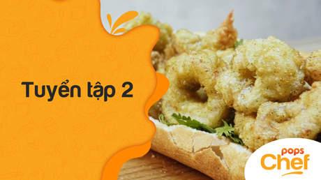 POPS Chef - Tuyển tập 2: Các món ăn kết hợp có thể làm tại nhà