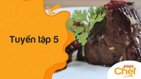 POPS Chef - Tuyển tập 5: Bít tết châu Á và nhiều công thức nấu ăn khác
