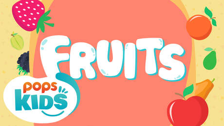 POPS Kids Lesson -  Fruits