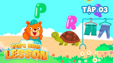 POPS Kids Lesson S2 - Tập 3: Bé Học Bảng Chữ Cái Tiếng Việt (P3)