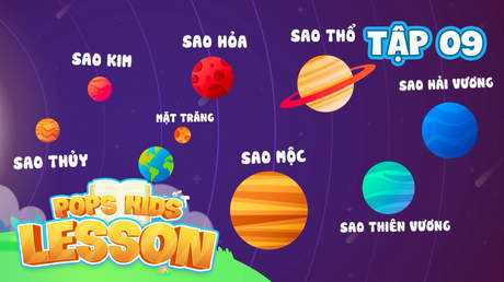 POPS Kids Lesson S2 - Tập 9: Hệ Mặt Trời
