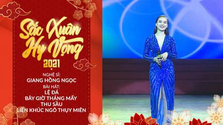 Sắc Xuân Hy Vọng - Giang Hồng Ngọc: Lệ Đá + Bây Giờ Tháng Mấy + Thu Sầu + Liên khúc Ngô Thụy Miên