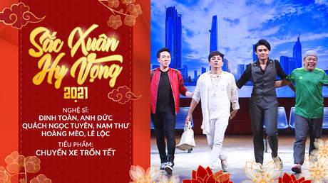Sắc Xuân Hy Vọng - Hài kịch: Chuyến Xe Trốn Tết