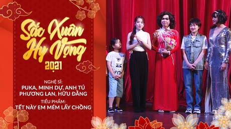 Sắc Xuân Hy Vọng - Hài kịch: Tết này em mém lấy chồng
